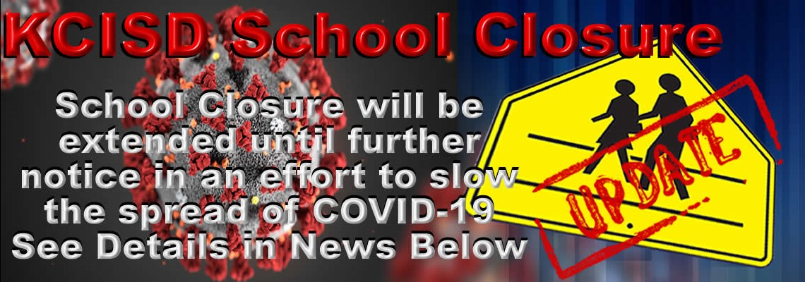 KCISD School CLosure will be extended until further notice. See Details in the News below.