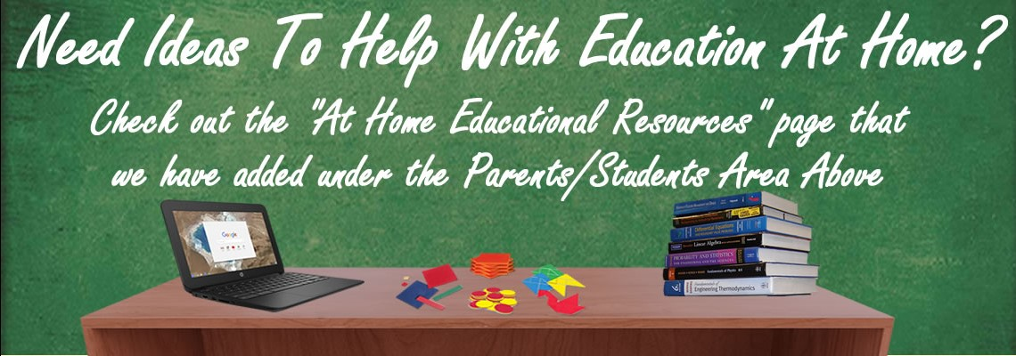 "Check out the ""At Home Educational Resources"" page we added under the Parents/Students Area Above"